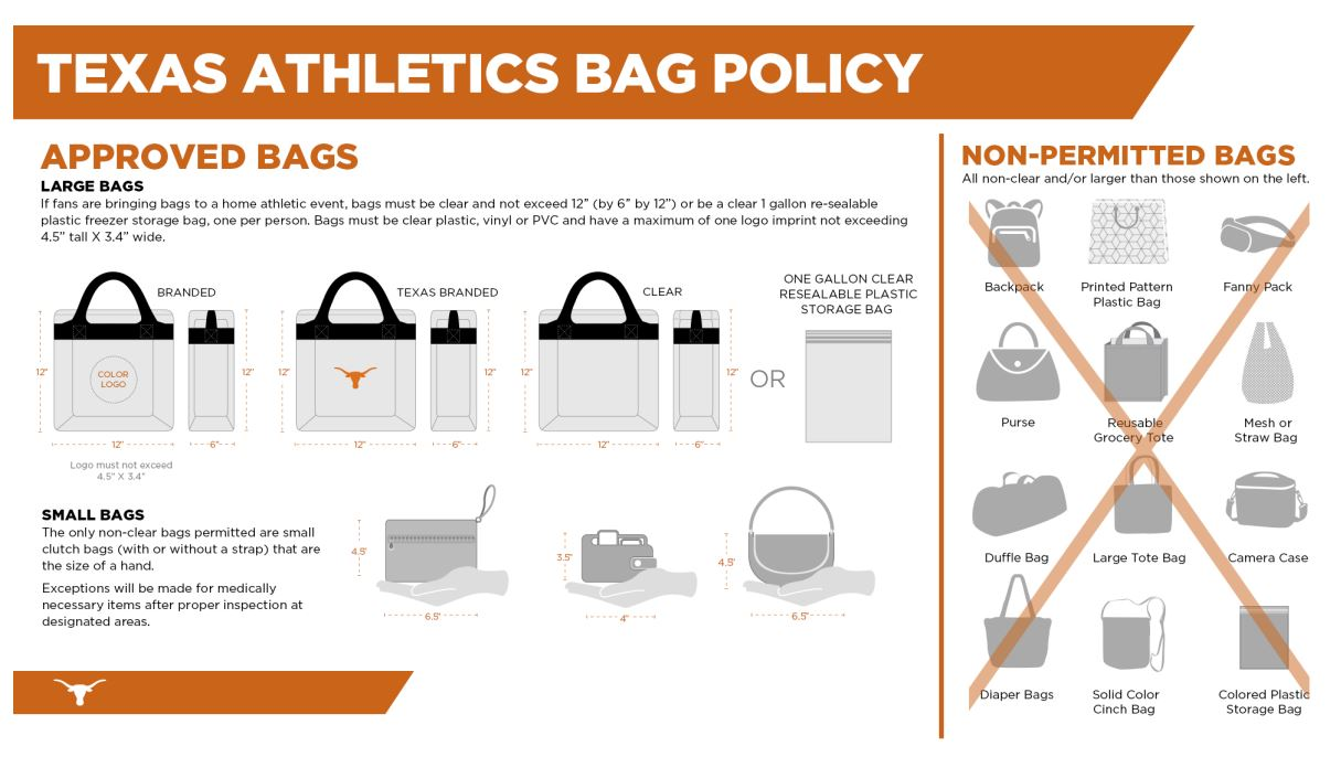 "bags larger than 4.5"" x 6.5"", including purses and diaper bags, must be clear plastic and no larger than 12"" x 6"" x 12""."