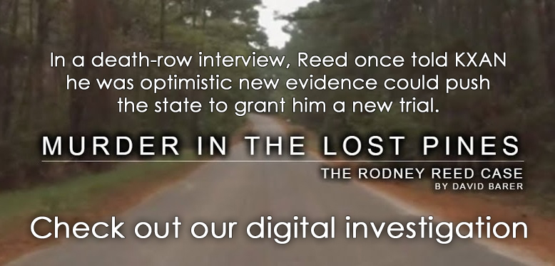 In a death-row interview, Reed once told KXAN he was optimistic new evidence could push the state to grant him a new trial. Check out our digital investigation.