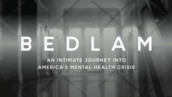 "NAMI Central Texas is hosting a film screening for ""Bedlam"" described as an ""intimate journey into America's mental health crisis"" (NAMI Central Texas)"