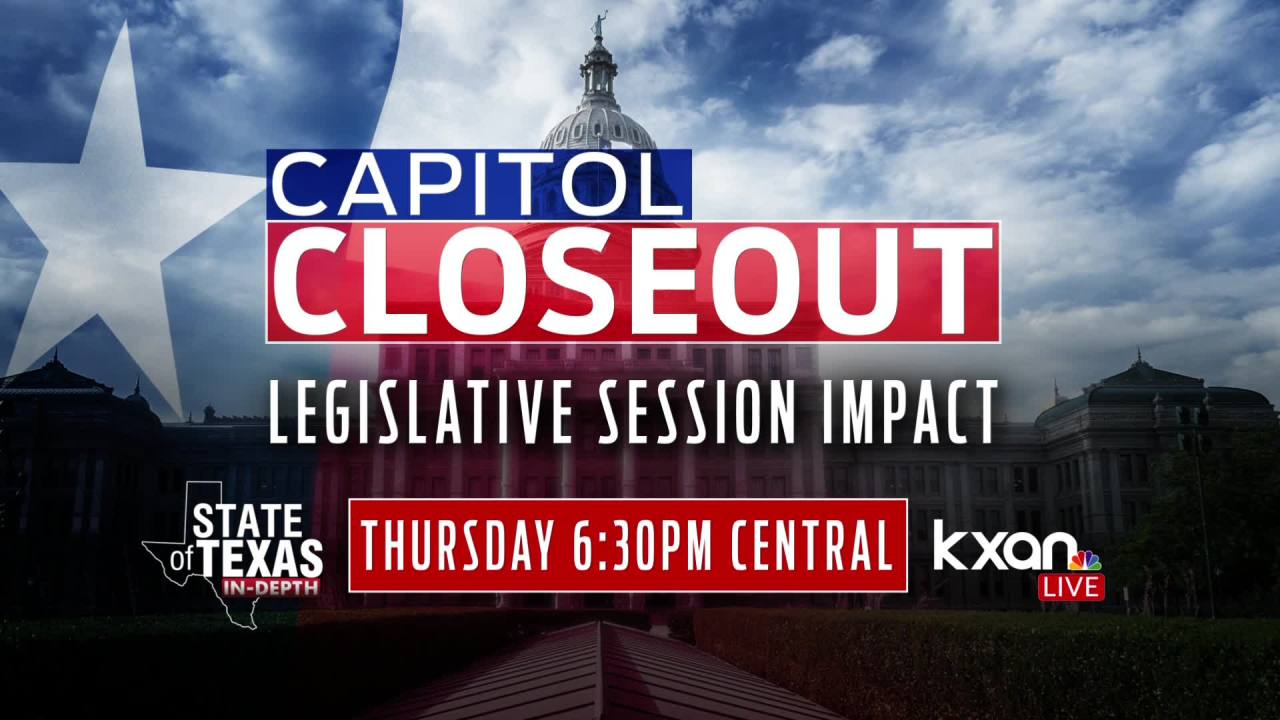 How the end of Texas' legislative session will impact you