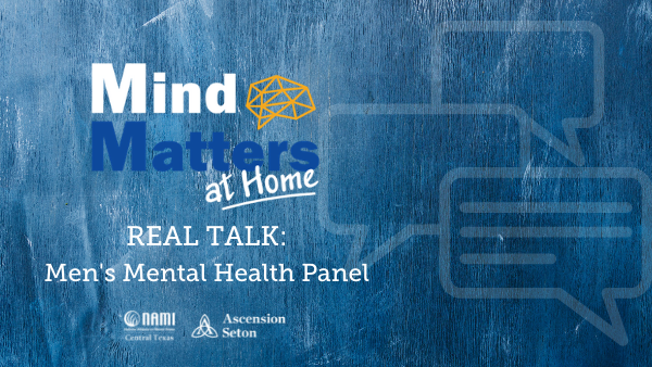NAMI Central Texas and Ascension Seton will host a panel discussion on men's mental health on June 24.