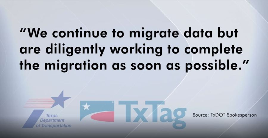 TxDOT tells us more than six months after upgrades began, the agency continues to migrate customer data.