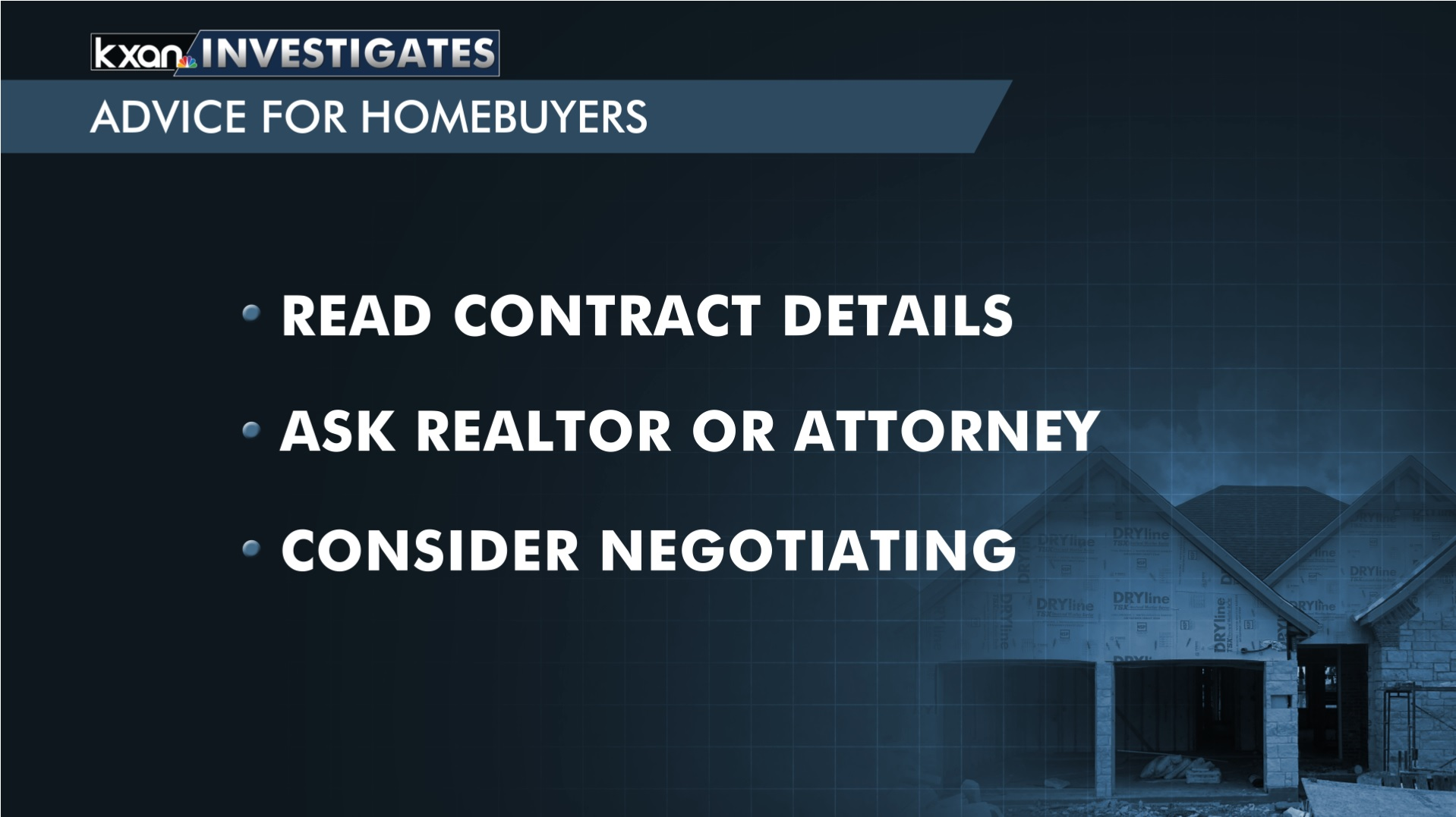 The Austin Board of Realtors shares this advice for homebuyers: Read contract details, ask realtor or attorney, consider negotiating