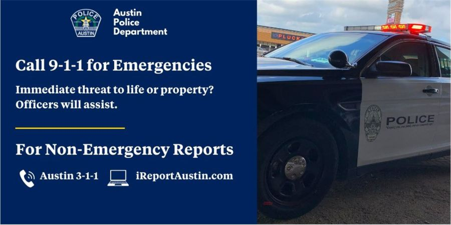 APD says Austinites should only call 311 to report crimes that don't pose an immediate threat to life or property.